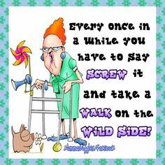 Walk on the wild side granny walker