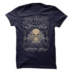 Piping Engineer T-Shirts, Hoodies. Check Price Now ==► https://www.sunfrog.com/No-Category/Piping-Engineer.html?id=41382
