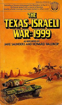 The Texas-Israeli War: by Jake Saunders and Howard Waldrop - Vintage Reads Sci-Fi and Fantasy Paperbacks Best Book Covers, Vintage Book Covers, Book Cover Art, Science Fiction Books, Pulp Fiction, Classic Sci Fi Books, Sci Fi Novels, Fantasy Books, Retro Futurism