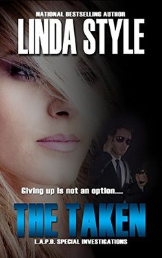 THE TAKEN (L.A.P.D. Special Investigations Book 2) by LINDA STYLE http://www.amazon.com/dp/B00N2Y2U36/ref=cm_sw_r_pi_dp_j4ZHwb06CBV90