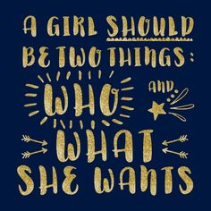 International woman's day quote by Coco Chanel. A girl should be two things: who and what she wants. Designed in SIlhouette Studio using free shape Daisy Brush Script from Craft Chatterbox blog