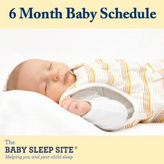 Baby sleep, feeding and nap schedule for a 6 month old baby.