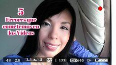 5 Errores que cometemos en los Vídeos #videos #videomarketing #socialmedia