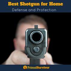 Best Shotgun For Home Defense and Protection Survival Knife, Survival Gear, Survival Skills, Survival Weapons, Survival Stuff, George Soros, Home Defense, Self Defense, Mother Jones