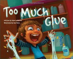 Too Much Glue: It encourages the use of moderation and has a really good self esteem building message at the end! #books #school #funny