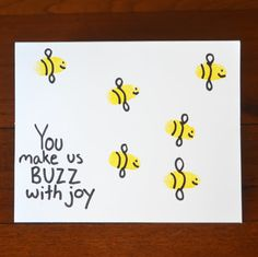 Fingerprint Bee Card: You Make Us BUZZ with joy!  How sweet!