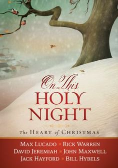 On This Holy Night: The Heart of Christmas  -     By: Max Lucado, Rick Warren, David Jeremiah