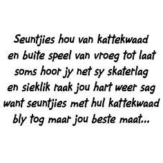 Seuntjies Hou Van kattekwaad Afrikaanse Quotes, Read More, Om, Decals, Printing, Scrapbook, Math, Reading, Tags