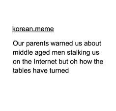 We don't actually stalk them stalk them but it's pretty close Kdrama Memes, Funny Kpop Memes, Exo Memes, Funny Fails, Funny Quotes, Humor Quotes, Jikook, Fandom Kpop, Seriously Funny