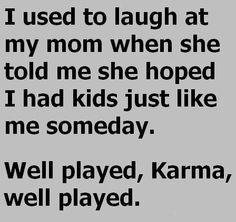Well played Karma