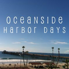 Your guide to everything you need to know about #Oceanside Harbor Days!