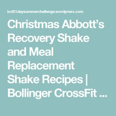 Christmas Abbott's Recovery Shake and Meal Replacement Shake Recipes | Bollinger CrossFit Summer Challenge