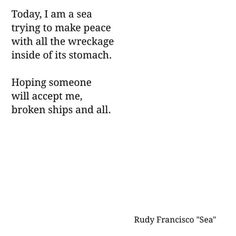 Rudy Francisco-small intestine anyway Poem Quotes, Lyric Quotes, Words Quotes, Great Quotes, Life Quotes, Inspirational Quotes, Sayings, Pretty Words, Beautiful Words