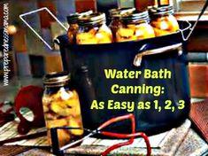 Water Bath Canning: As easy as 1, 2, 3 - 72 Hour Kits - Emergency Preparedness