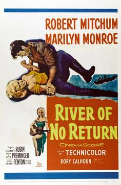 """""""River of no Return"""" (1954) directed by Otto Preminger, starring Robert Mitchum, Marilyn Monroe"""