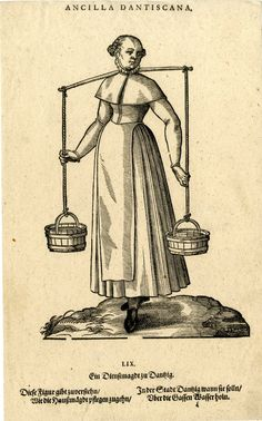 Plate 59: A maid from Danzig carrying water; whole-length figure in frontal view, carrying two buckets suspended from a stick across her shoulders; illustration to Hans Weigel's 'Habitus Praecipuorum Populorum ... das ist Trachtenbuch', 2nd ed., Ulm: Kühn for Görlin, 1639.  1577 Woodcut and letterpress