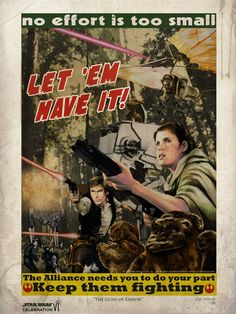 "Let 'em have it: Modern parody of WW2 posters... ""Choose your side of the Rebellion with these retro Star Wars propaganda posters"""