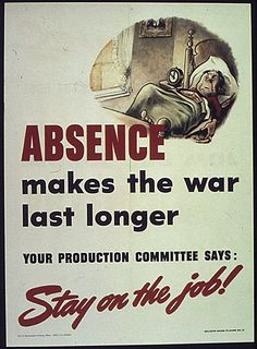 Absence Makes the War Last Longer / Stay On The Job!  http://my-ear-trumpet.tumblr.com/page/2962