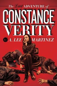 The Last Adventure of Constance Verity by A. Lee Martinez - June 14th 2016 by Saga Press