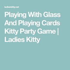 Playing With Glass And Playing Cards Kitty Party Game | Ladies Kitty