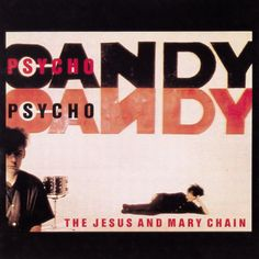 The Jesus and Mary Chain - Psychocandy - 180g LP #Vinyl Record
