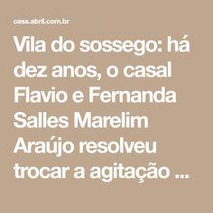 Vila do sossego: há dez anos, o casal Flavio e Fernanda Salles Marelim Araújo resolveu trocar a agitação do Rio de Janeiro pela tranqüilidade do sul da Bahia.
