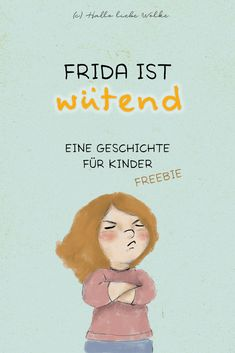 Diese Geschichte fü… Frida is angry. But how should she deal with her anger? This story for children and toddlers in kindergarten, crèche and daycare supports in the difficult… Continue Reading → Parenting Books, Parenting Teens, Parenting Quotes, Parenting Advice, Free Stories, Stories For Kids, Kindergarten Portfolio, Kids Corner, Bedtime Stories