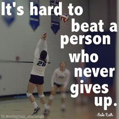 Its hard to beat a person who never gives up - Babe Ruth  Volleyball #libero Volleyball gifts