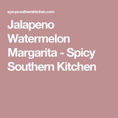 Jalapeno Watermelon Margarita - Spicy Southern Kitchen
