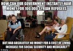 Many old folks have to choose among food, medicine and electricity. The refugees and illegals get it all free.