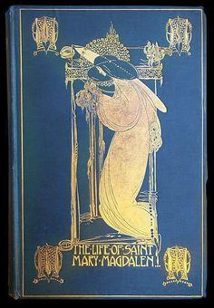 The Life of Saint Mary Magdalen.Domenico Cavalca.Translated byValentina Hawtrey. Cover byJessie M. King.JohnLane, The Bodley Head, Lon...