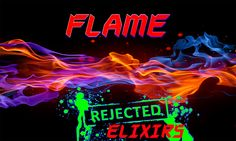Flame - Rejected Elixirs A new refreshing cinnamon vape!!!