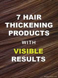 How to Get Thicker Hair - 7 Instant Hair Thickening Products