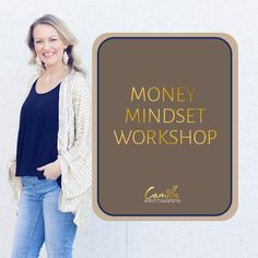 MONEY MINDSET WORKSHOP I have created this Money Mindset Workshop for you who want to finally make some money in your business. You want to learn how Money Now, The Right Stuff, I Deserve, Just Relax, To Focus, Believe In You, Mindset, Workshop, Take That