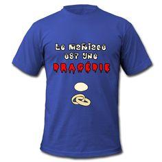Mon T-shirt de Marié(e) : Le MARIAGE est une DRAGÉDIE  Trouver ici votre modèle : https://shop.spreadshirt.fr/jeux-de-mots-francois-ville/130205342?q=I130205342  Dans ma boutique, découvrez d'autres T-shirts musicaux : https://shop.spreadshirt.fr/jeux-de-mots-francois-ville/mariage  #tshirt #mariage #JeuxdeMots #drame #fiançailles #saint-valentin #marié #fiancé #mariée #fiancée #humour #drôle #FrancoisVille #geek #citation #église #divorce #amour #couple #love #dragée #alliance #bague…