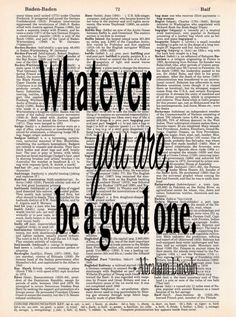 Abraham Lincoln Quote - Be a Good One - Dictionary Print