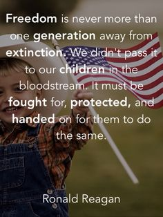 Amen. Let freedom live on for our children's children, and for ever! God Bless America!