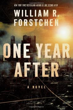 One Year After: A Novel: William R. Forstchen: 9780765376701: Amazon.com: Books