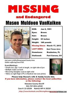 Mason Muldoon VanKuiken is an infantry Specialist and translator (English, Farsi and Pashtun) who officially went missing on March 18, 2013 from Fort Carson, Colorado.