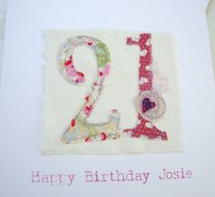 these cards are perfect for that special day made from a variety of fabrics the numbers are free machined and finished with a touch of sparkle and the words happy birthday the card can be personalised with words of your choice but please select thePE. Embroidery Cards, Free Motion Embroidery, Machine Embroidery, 21st Birthday Cards, Handmade Birthday Cards, Handmade Cards, Happy Birthday, Xmas Cards, Diy Cards