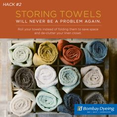 Save loads of storage space simply by rolling your towels tightly into tubes instead of folding them flat.