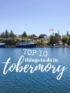 things to do in Tobermory Ontario Canada, the tip of the Bruce. Known for the Fathom Five National Park, the Bruce Trail, the Chi Cheemaun and Flower Pot Island. Tobermory Canada, Tobermory Ontario, Ottawa, Travel Guides, Travel Tips, Travel Info, Travel Hacks, Travel Advice, Stuff To Do