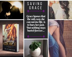 Saving Grace by Vi Carter 💕 Book Tour & Gift Card Giveaway 💕 (Contemporary Romance) Free Romance Novels, Saved By Grace, Gift Card Giveaway, My Past, Bury, The Only Way, Saving Grace, Heart, Itunes