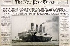 The Titanic's sinking was front page news
