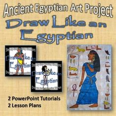 Draw Like an Egyptian: Ancient Egyptian Art Project. Two lesson plans and two PowerPoint presentations to teach students how to make an ancient Egyptian artwork on fake papyrus.