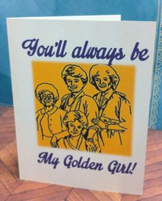 funny card golden girls you are the rose to my by westsheridan