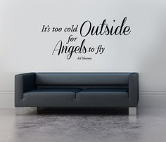 "Ed Sheeran, ""It's Too Cold Outside, for Angels to Fly"", Vinyl Wall Sticker, 800mm x 300mm, 20 Colour Options Available, £8.00, Free Delivery Within the UK"