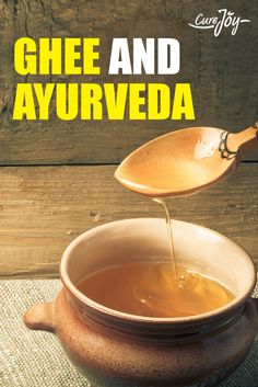 Ghee and Ayurveda: The Health Benefits of Using Ghee (Clarified Butter) ==>