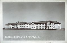 Postcard Currie Barracks (after D Day, Back In Time, Alberta Canada, Old Pictures, Vintage Images, Calgary, Family History, Genealogy