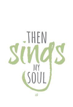 Beautiful hymn... #LostBumblebee ©2014 Then Sings My Soul #FreePrintable